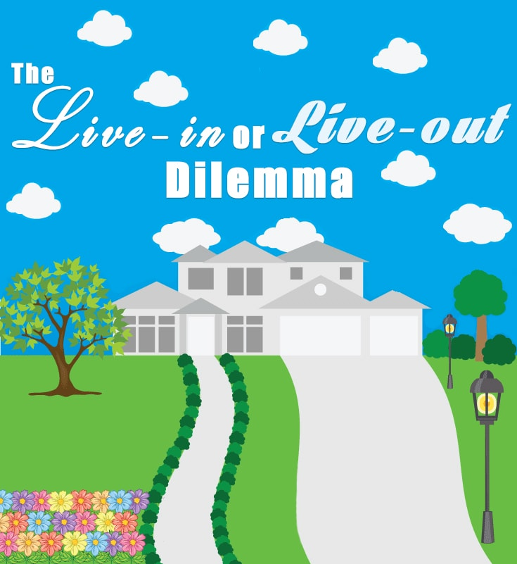 Live-in or Live-out Dilemma
